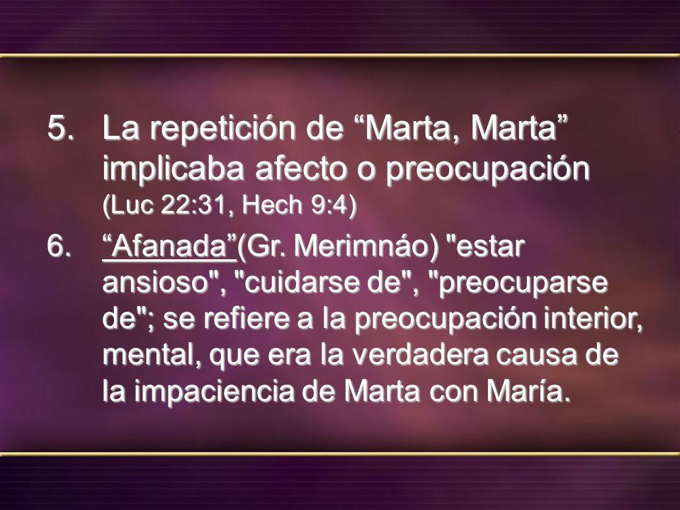 La repetición de Marta, Marta implicaba afecto o preocupación (Luc 22:31, Hech 9:4)