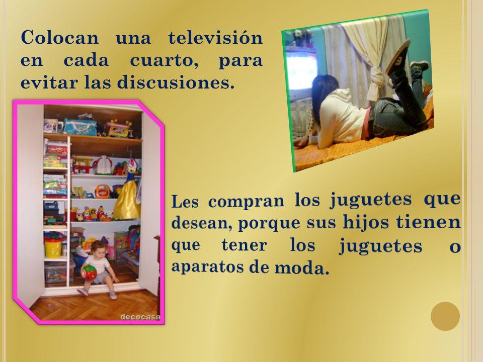 Colocan una televisión en cada cuarto, para evitar las discusiones.