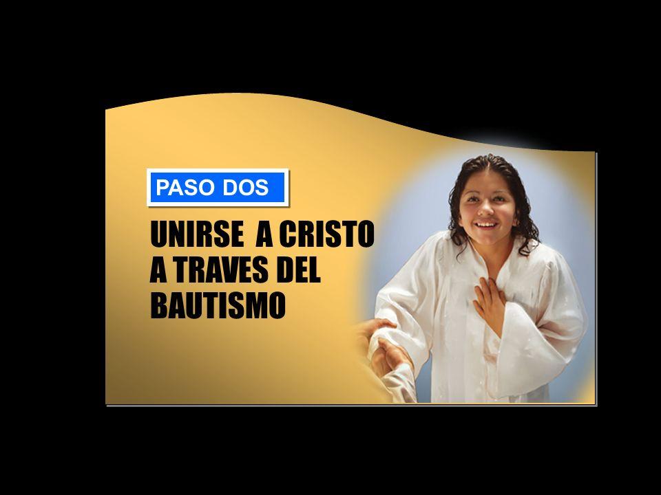 UNIRSE A CRISTO A TRAVES DEL BAUTISMO