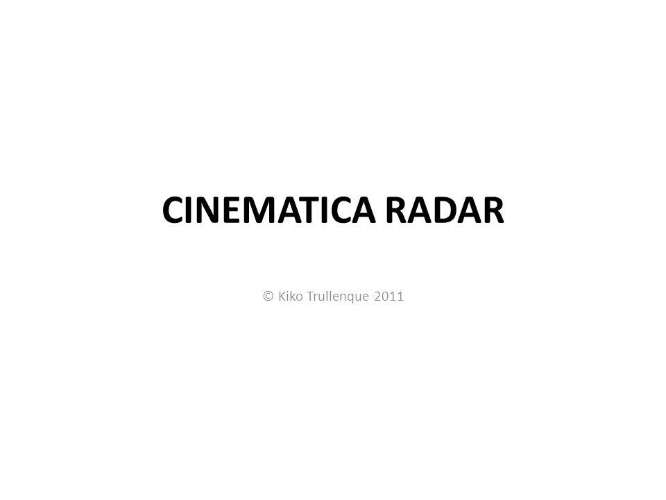 CINEMATICA RADAR © Kiko Trullenque 2011