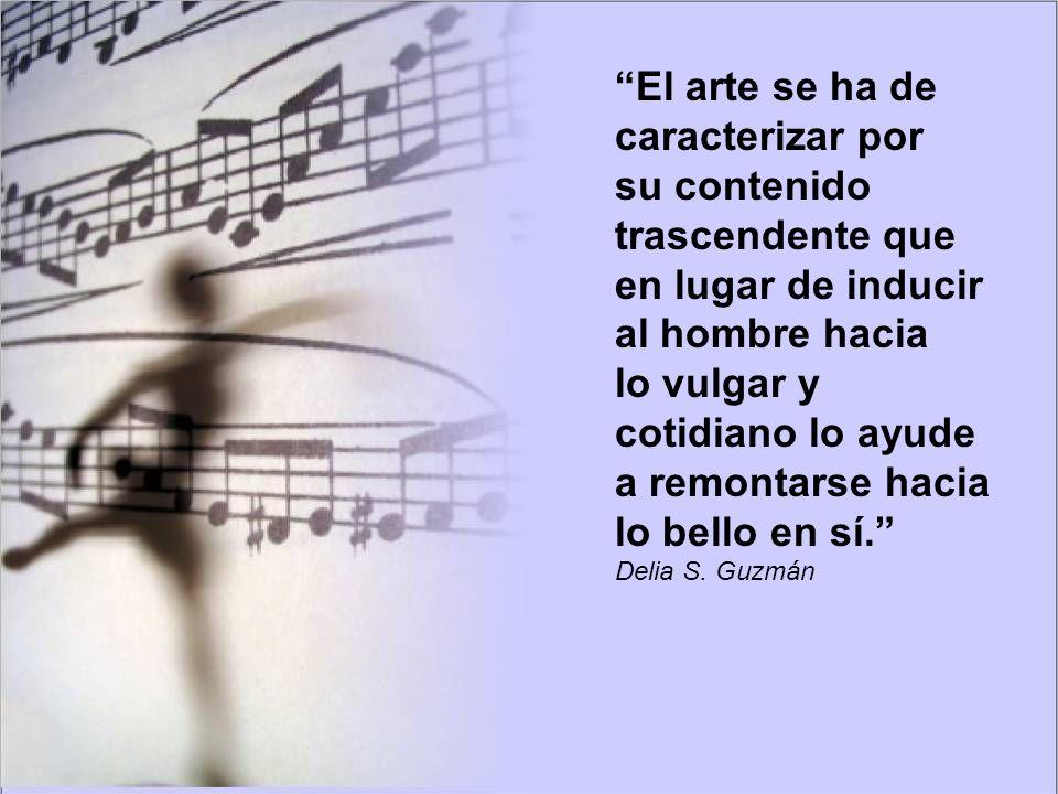 El arte se ha de caracterizar por su contenido trascendente que