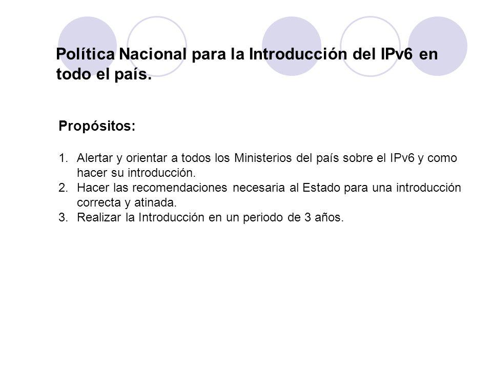 Política Nacional para la Introducción del IPv6 en todo el país.