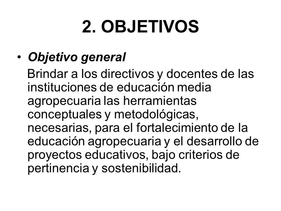 2. OBJETIVOS Objetivo general