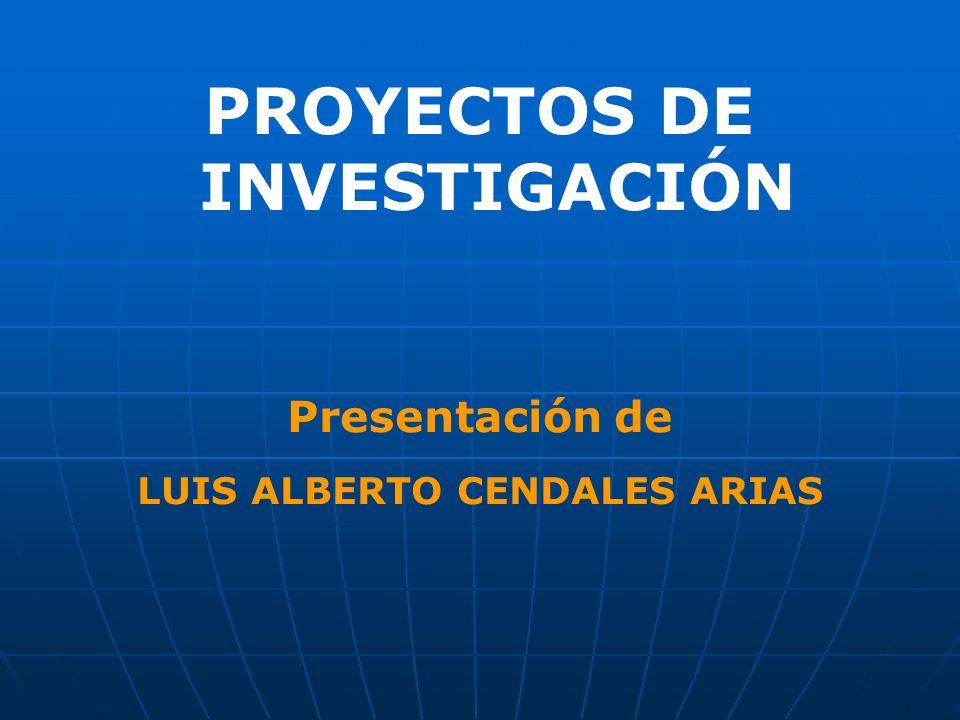 PROYECTOS DE INVESTIGACIÓN LUIS ALBERTO CENDALES ARIAS