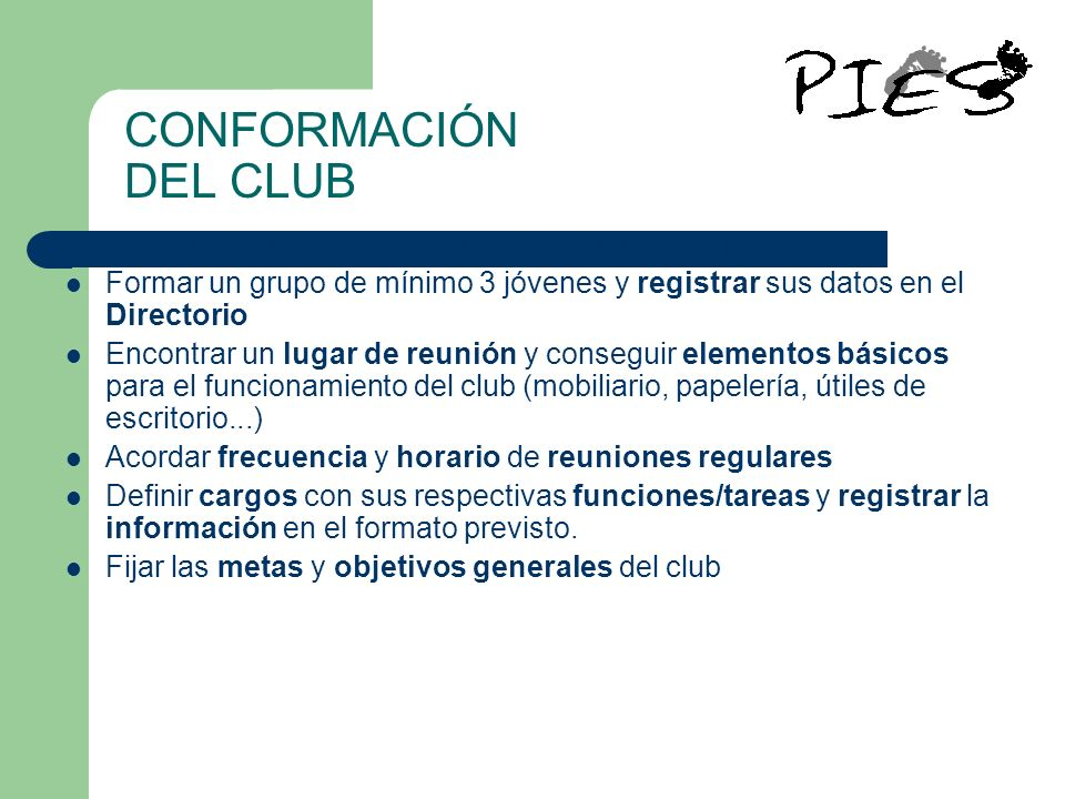 CONFORMACIÓN DEL CLUBPara crear un club se deben dar los siguientes pasos: