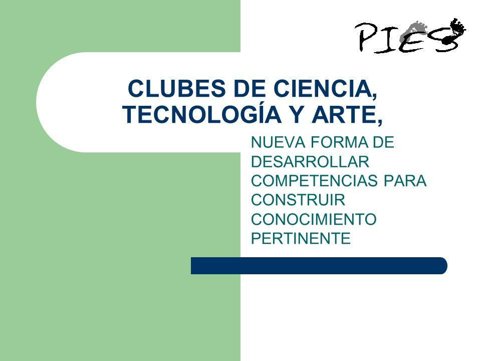 CLUBES DE CIENCIA, TECNOLOGÍA Y ARTE,