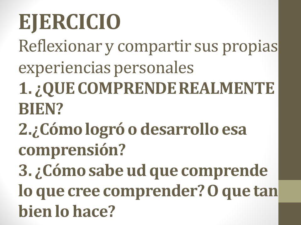 EJERCICIO Reflexionar y compartir sus propias experiencias personales 1.