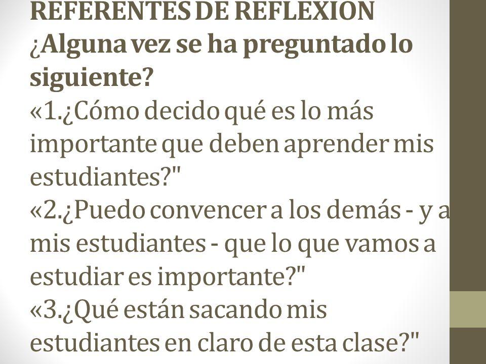 REFERENTES DE REFLEXION ¿Alguna vez se ha preguntado lo siguiente. «1
