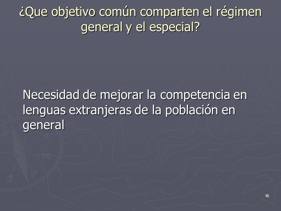 ¿Que objetivo común comparten el régimen general y el especial