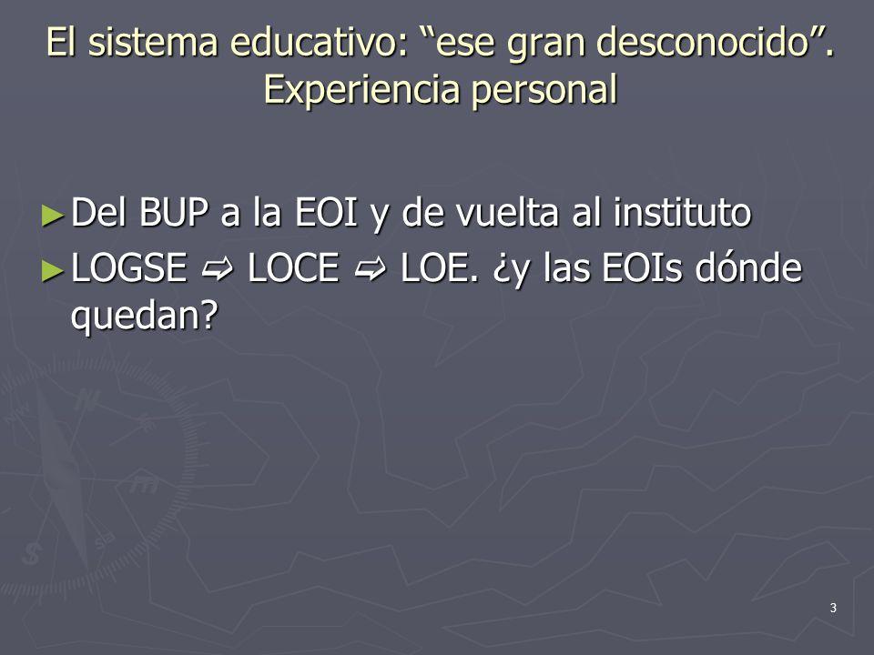 El sistema educativo: ese gran desconocido . Experiencia personal