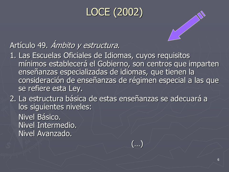 LOCE (2002) Artículo 49. Ámbito y estructura.