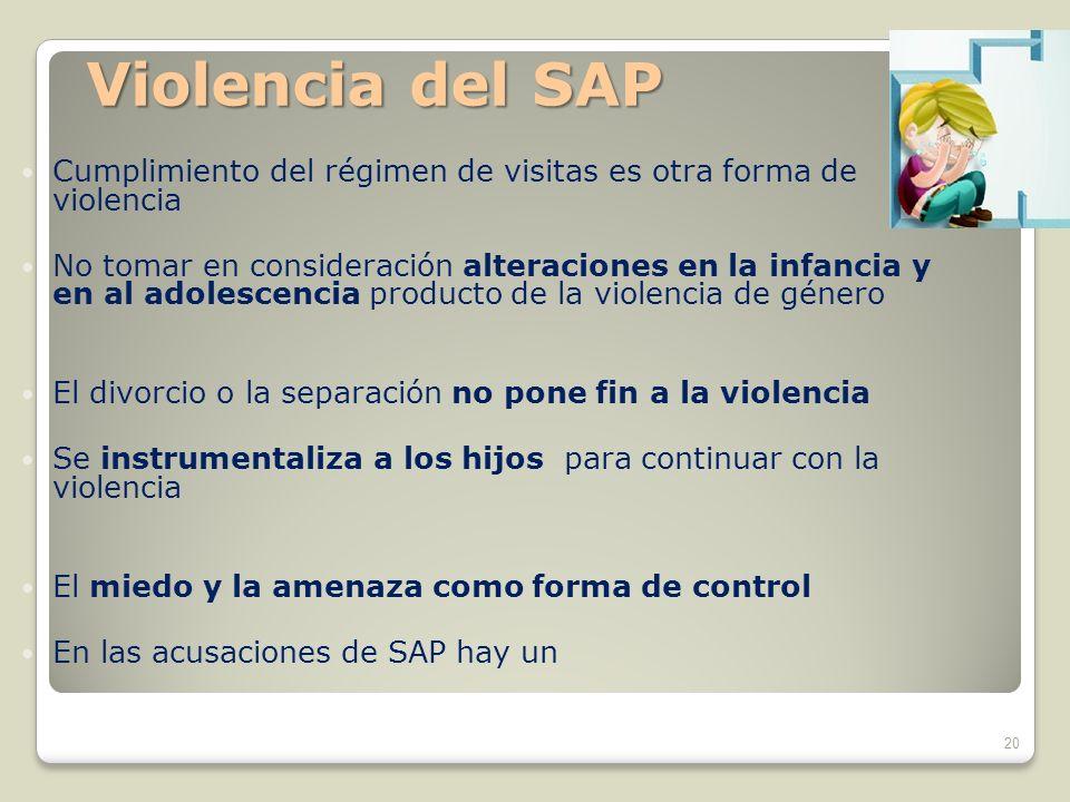 Violencia del SAP Cumplimiento del régimen de visitas es otra forma de violencia.