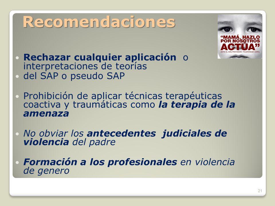 Recomendaciones Rechazar cualquier aplicación o interpretaciones de teorías. del SAP o pseudo SAP.