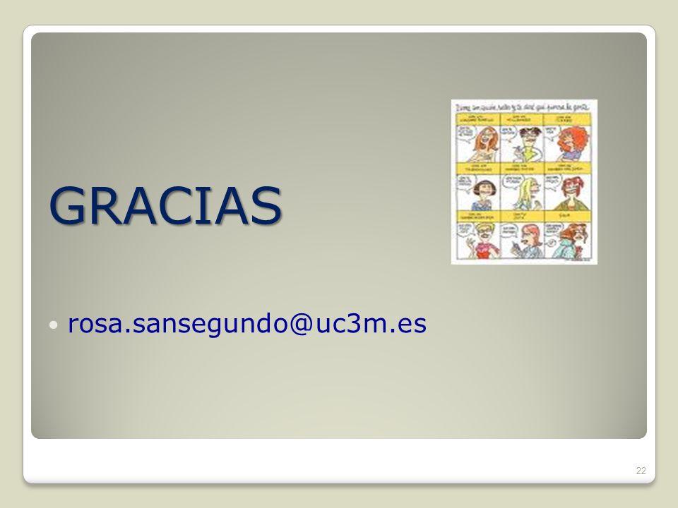 GRACIAS rosa.sansegundo@uc3m.es