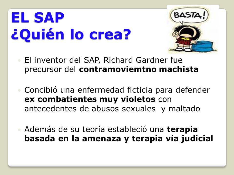EL SAP ¿Quién lo crea El inventor del SAP, Richard Gardner fue precursor del contramoviemtno machista.