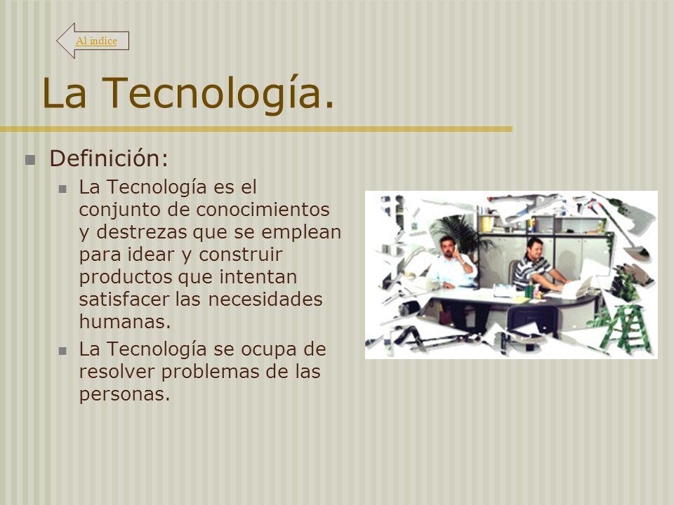 La Tecnología. Definición: