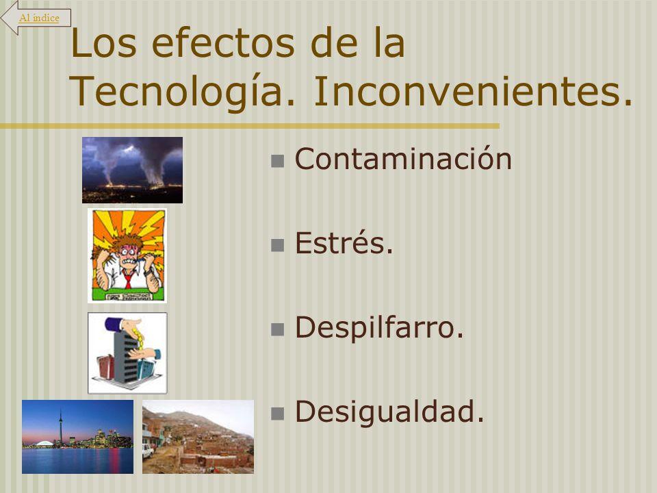 Los efectos de la Tecnología. Inconvenientes.
