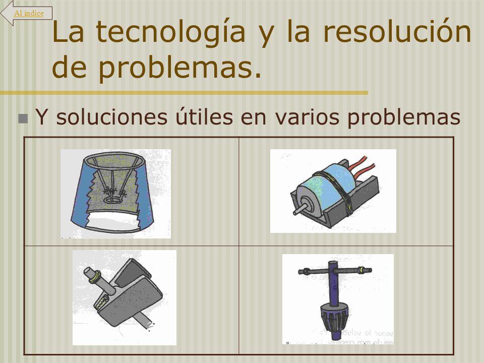 La tecnología y la resolución de problemas.