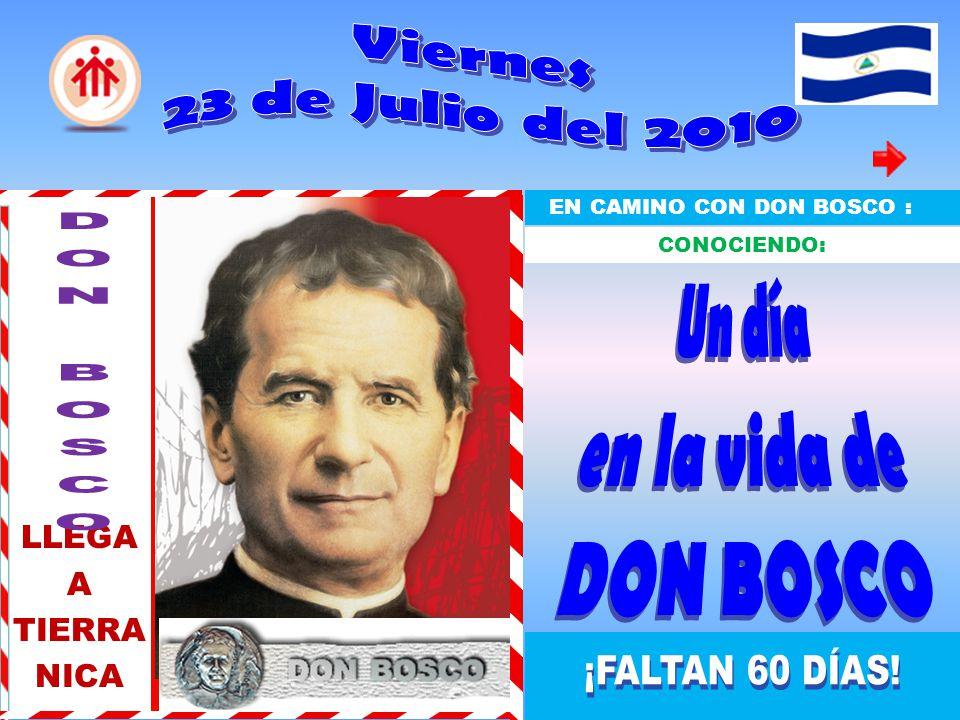 Viernes 23 de Julio del 2010 DON BOSCO LLEGA A TIERRA NICA