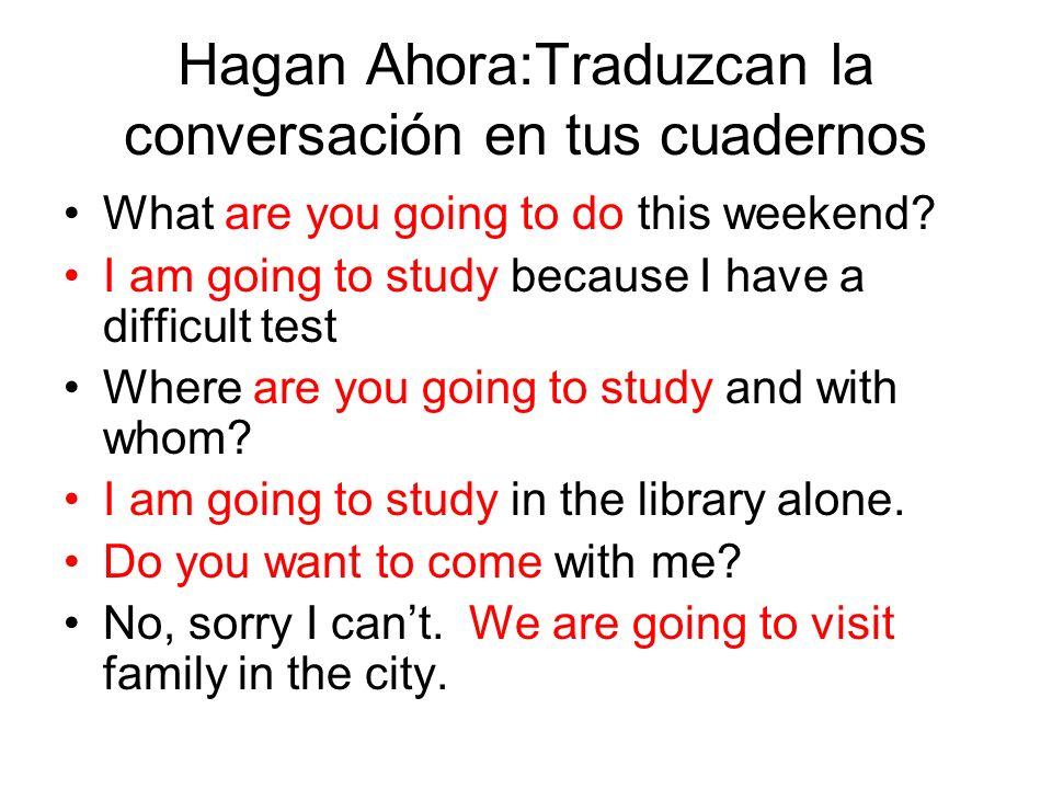 Hagan Ahora:Traduzcan la conversación en tus cuadernos