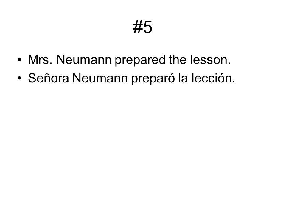 #5 Mrs. Neumann prepared the lesson.
