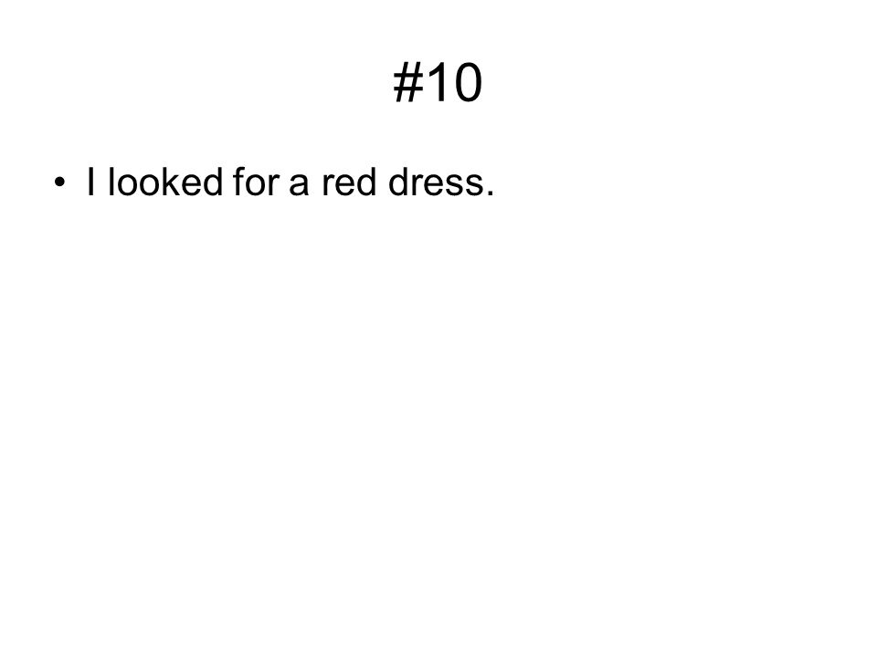 #10 I looked for a red dress.