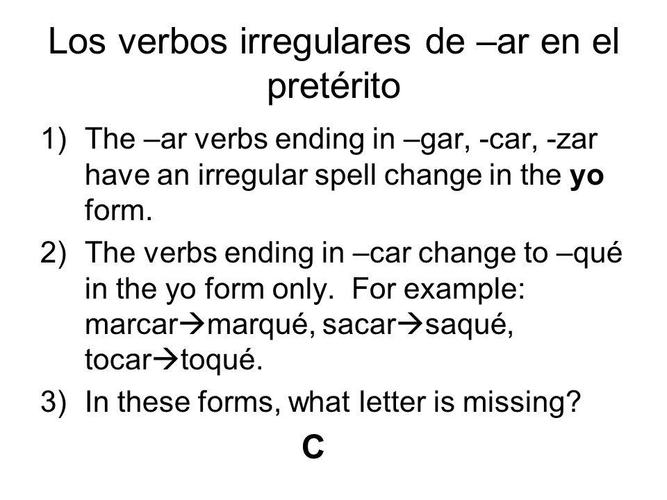 Los verbos irregulares de –ar en el pretérito