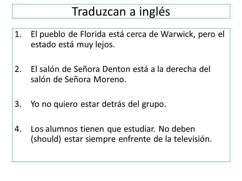 Traduzcan a inglés El pueblo de Florida está cerca de Warwick, pero el estado está muy lejos.