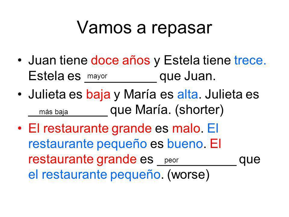 Vamos a repasar Juan tiene doce años y Estela tiene trece. Estela es __________ que Juan.