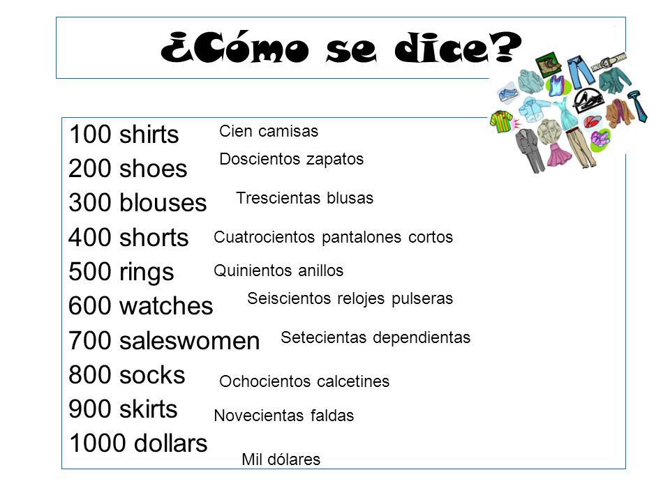 ¿Cómo se dice 100 shirts 200 shoes 300 blouses 400 shorts 500 rings