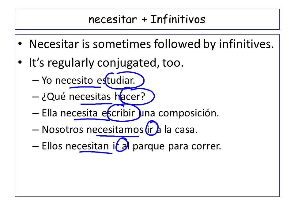 necesitar + Infinitivos