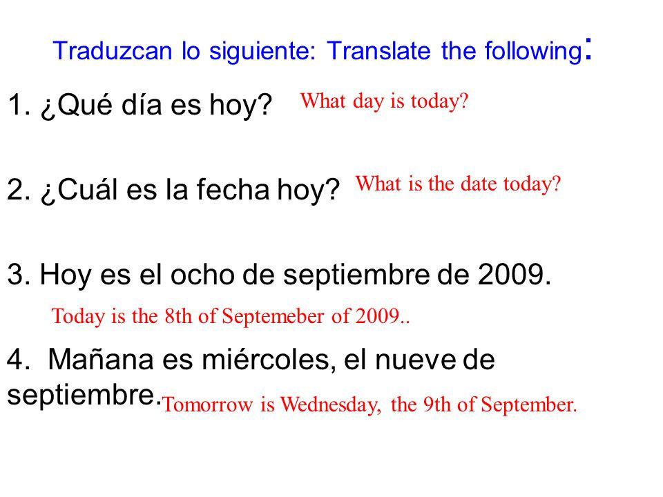 Traduzcan lo siguiente: Translate the following: