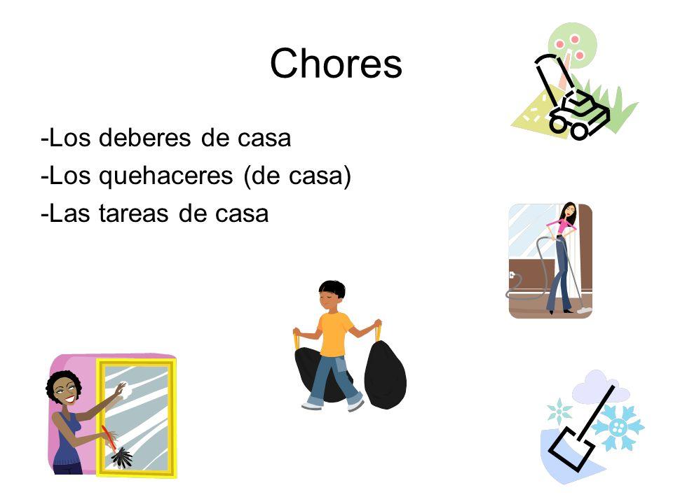 Chores -Los deberes de casa -Los quehaceres (de casa)