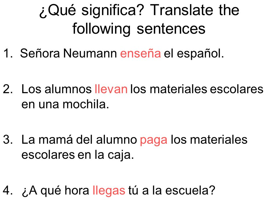 ¿Qué significa Translate the following sentences