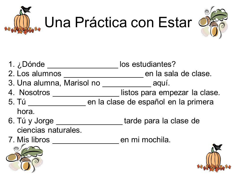 Una Práctica con Estar ¿Dónde ________________ los estudiantes