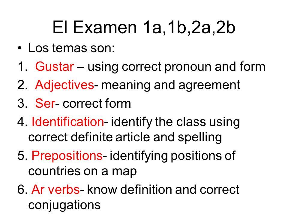 El Examen 1a,1b,2a,2b Los temas son: