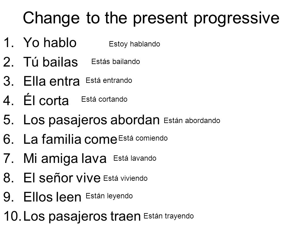Change to the present progressive