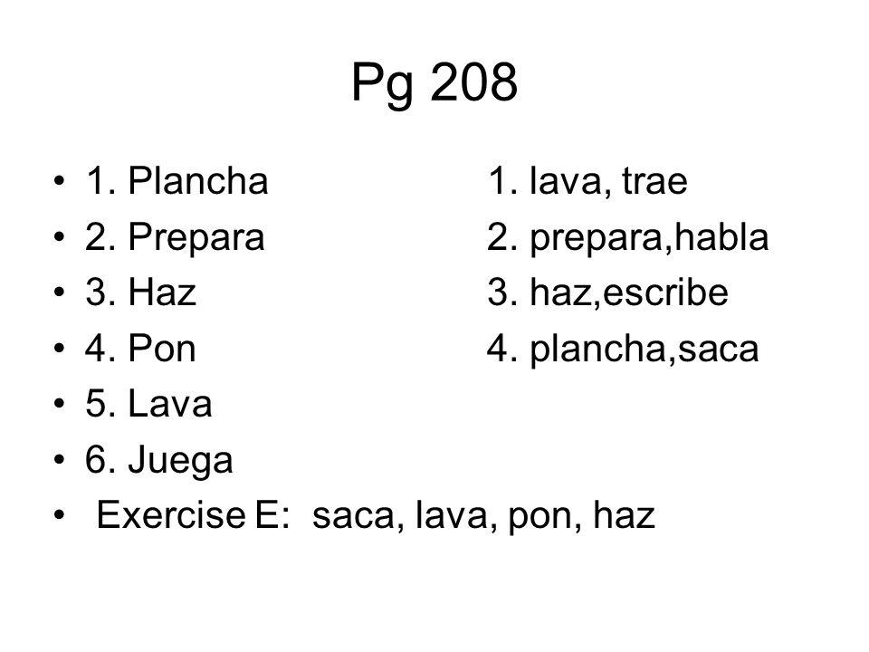 Pg 208 1. Plancha 1. lava, trae 2. Prepara 2. prepara,habla
