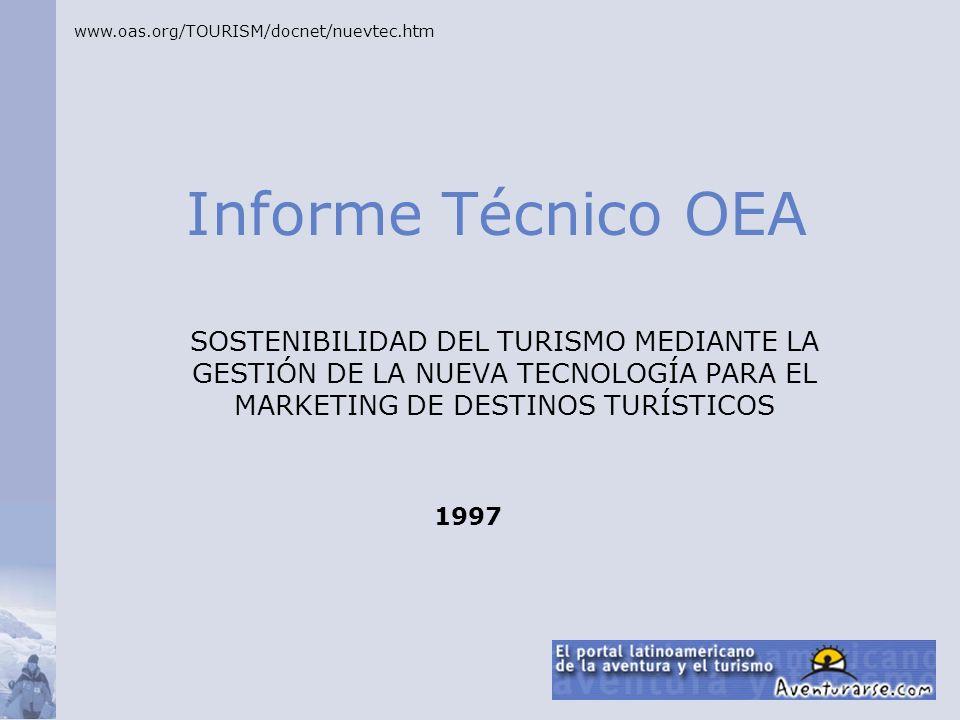 www.oas.org/TOURISM/docnet/nuevtec.htm Informe Técnico OEA.
