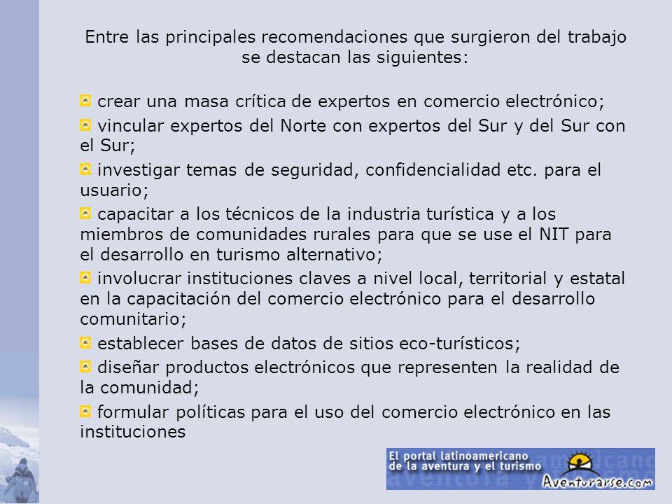 Entre las principales recomendaciones que surgieron del trabajo se destacan las siguientes: