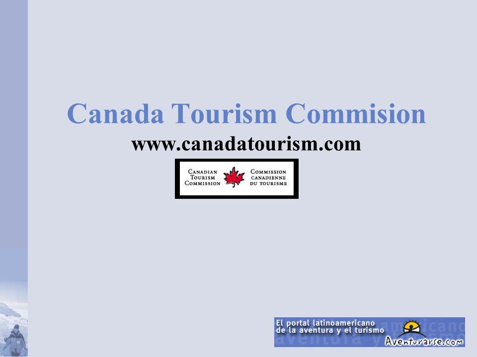 Canada Tourism Commision www.canadatourism.com
