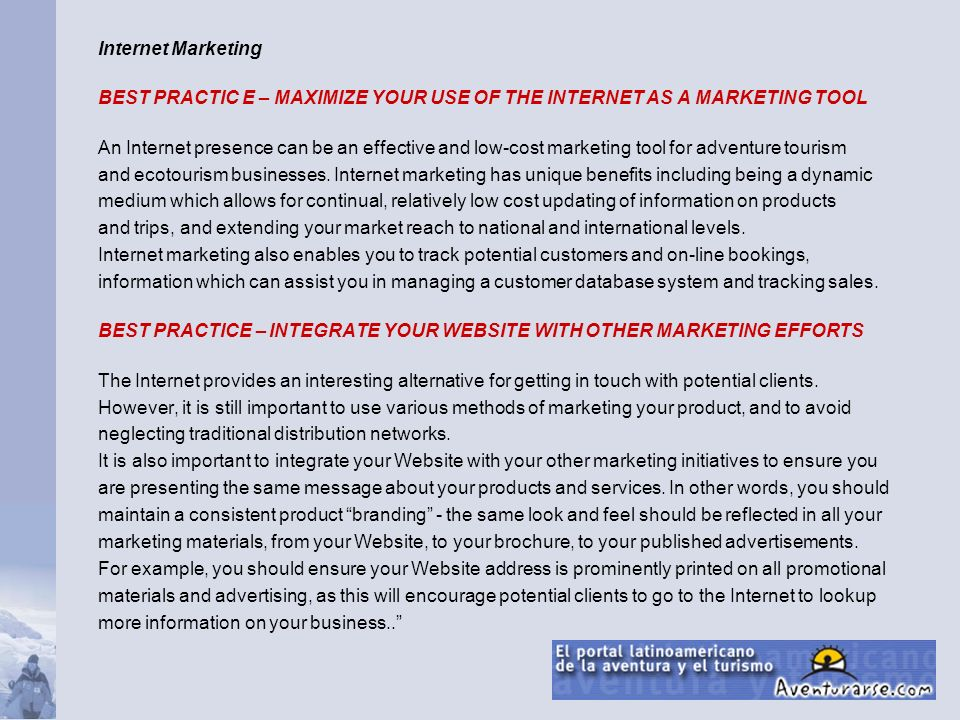 Internet Marketing BEST PRACTIC E – MAXIMIZE YOUR USE OF THE INTERNET AS A MARKETING TOOL.