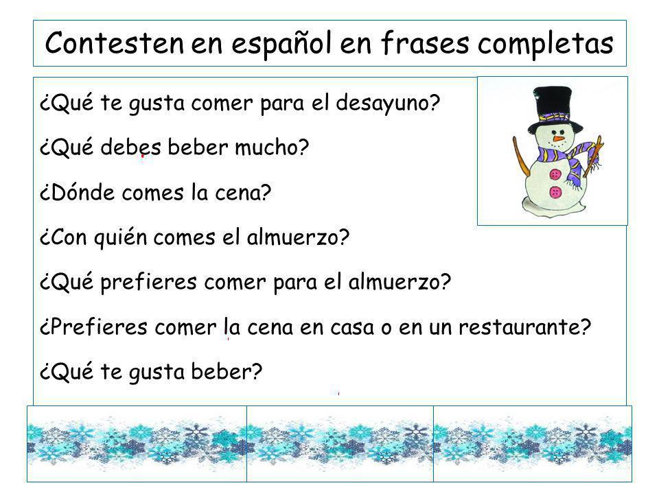 Contesten en español en frases completas