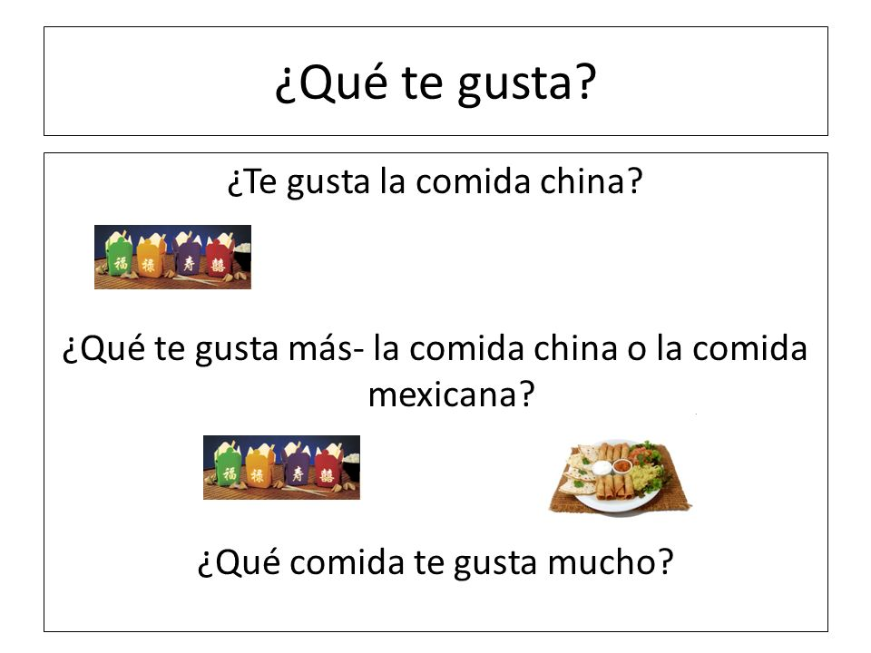 ¿Qué te gusta ¿Te gusta la comida china