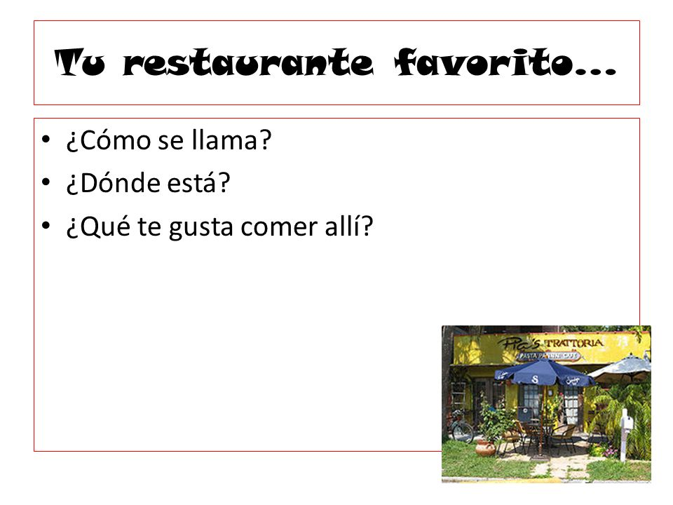 Tu restaurante favorito…