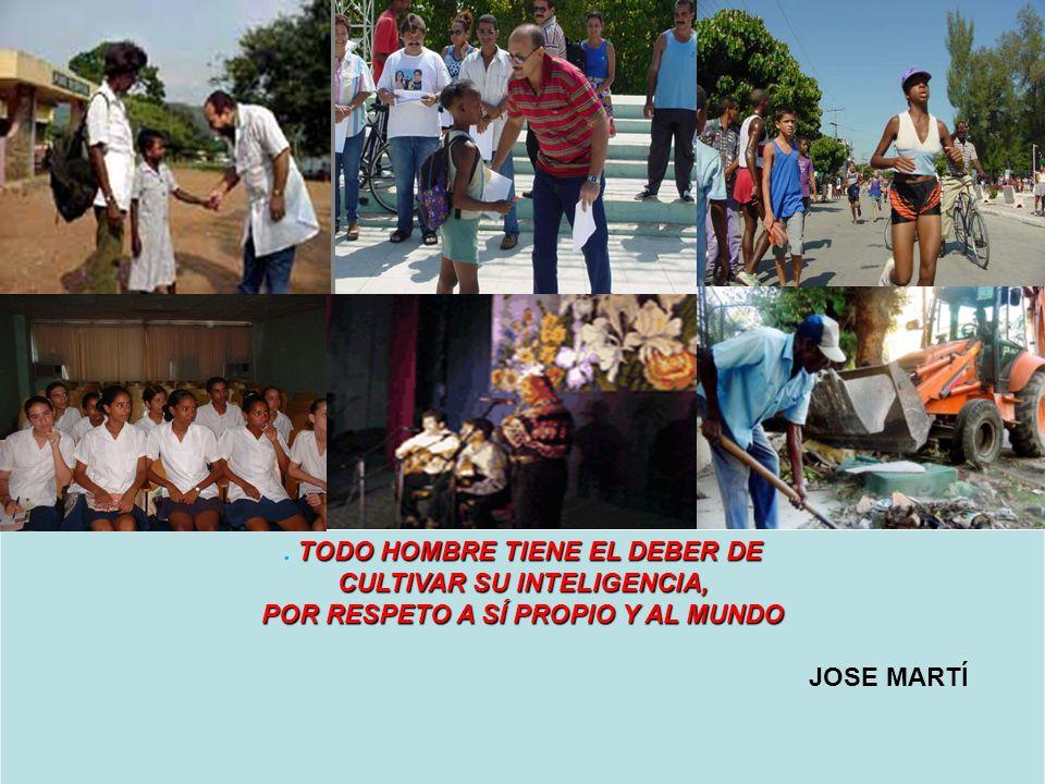 . TODO HOMBRE TIENE EL DEBER DE CULTIVAR SU INTELIGENCIA,