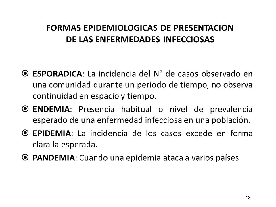 FORMAS EPIDEMIOLOGICAS DE PRESENTACION DE LAS ENFERMEDADES INFECCIOSAS