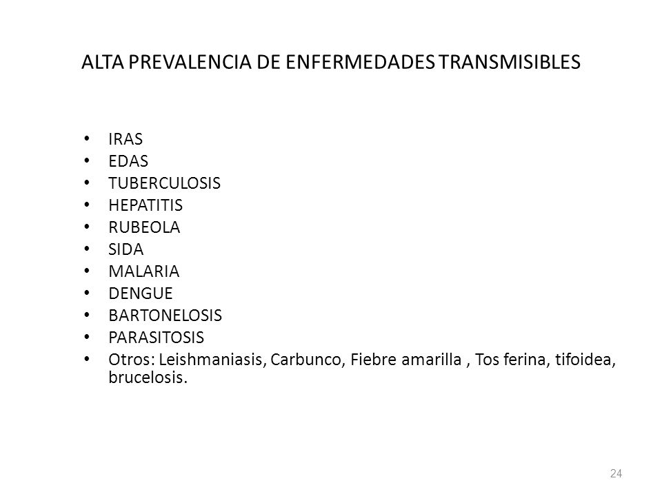 ALTA PREVALENCIA DE ENFERMEDADES TRANSMISIBLES