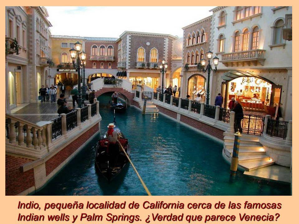Indio, pequeña localidad de California cerca de las famosas Indian wells y Palm Springs.
