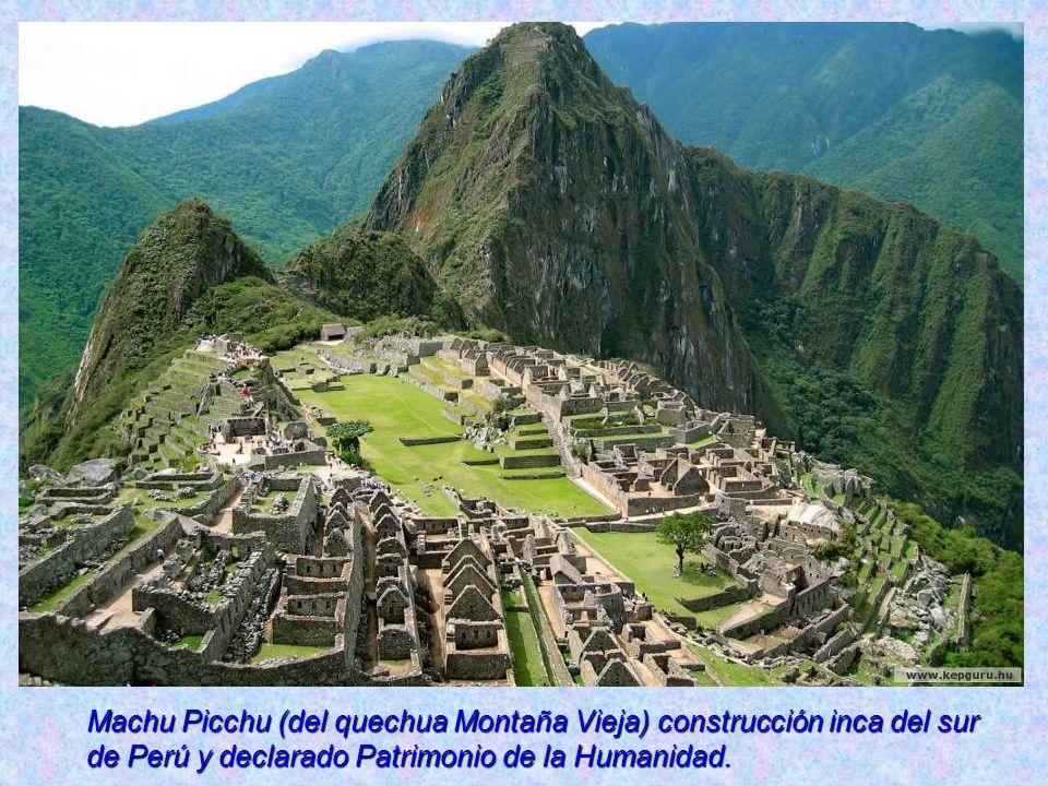 Machu Picchu (del quechua Montaña Vieja) construcción inca del sur de Perú y declarado Patrimonio de la Humanidad.